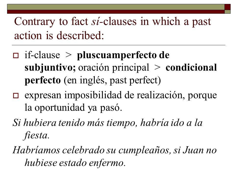 Contrary to fact sí-clauses in which a past action is described: if-clause > pluscuamperfecto de subjuntivo; oración principal > condicional perfecto
