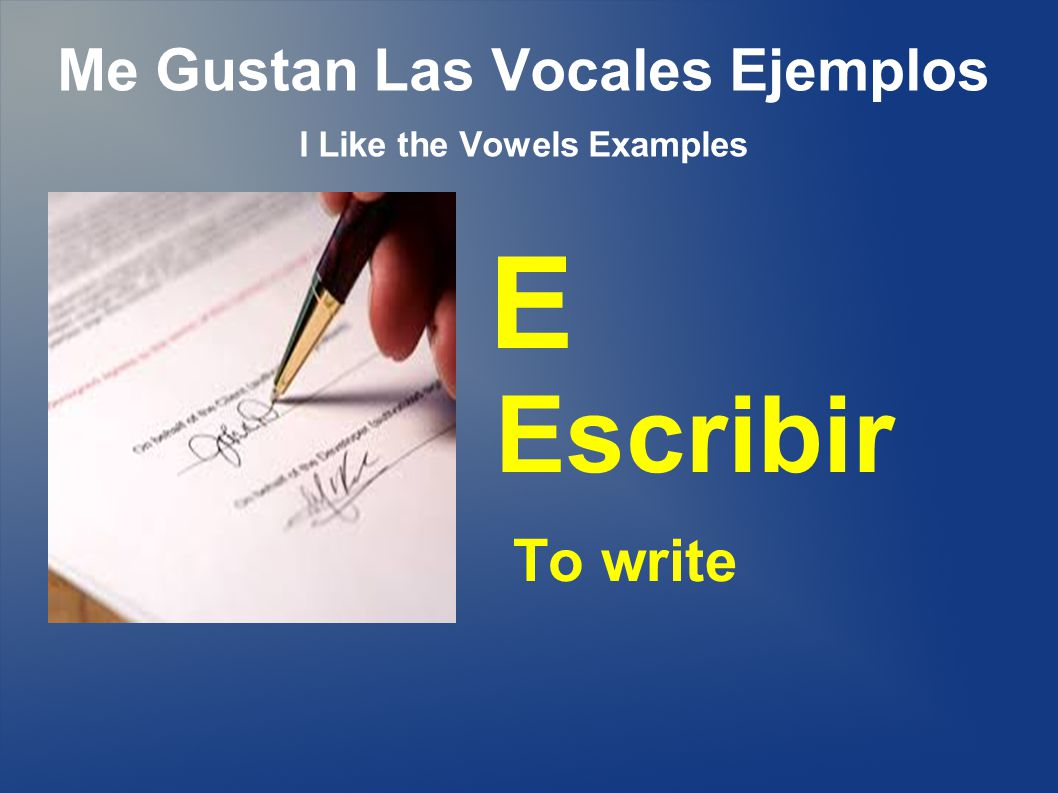 Me Gustan Las Vocales Ejemplos I Like the Vowels Examples E Escribir To write