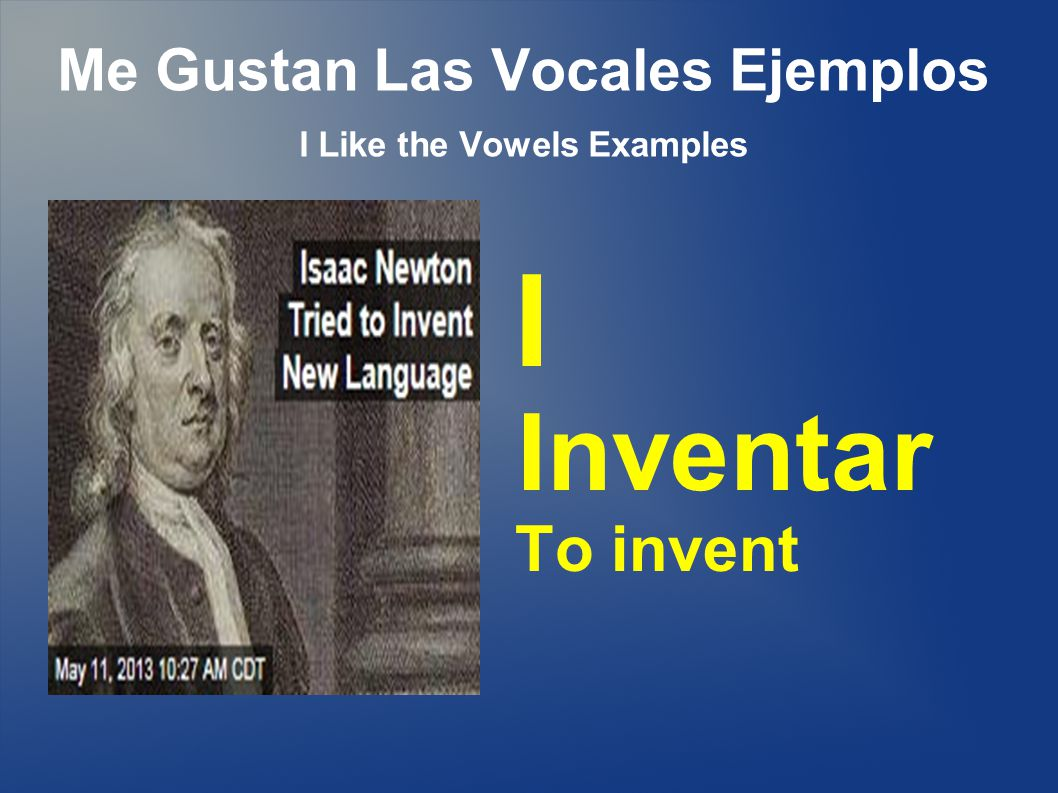 Me Gustan Las Vocales Ejemplos I Like the Vowels Examples I Inventar To invent