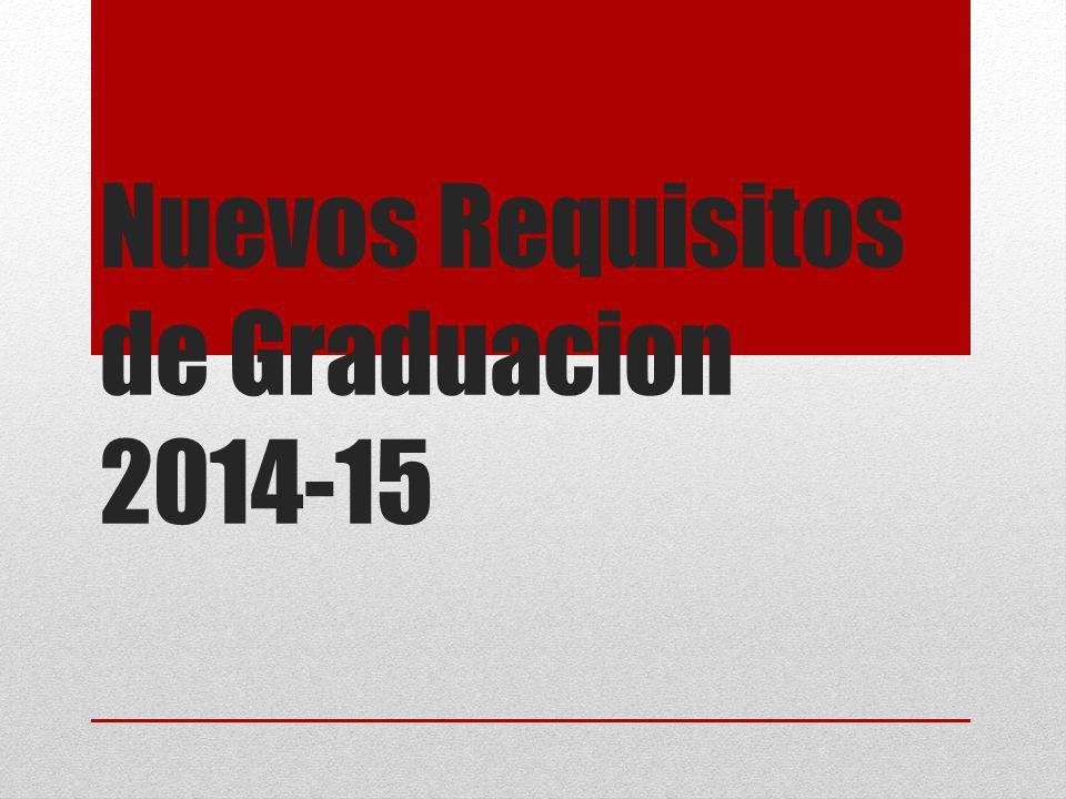 Nuevos Requisitos de Graduacion 2014-15
