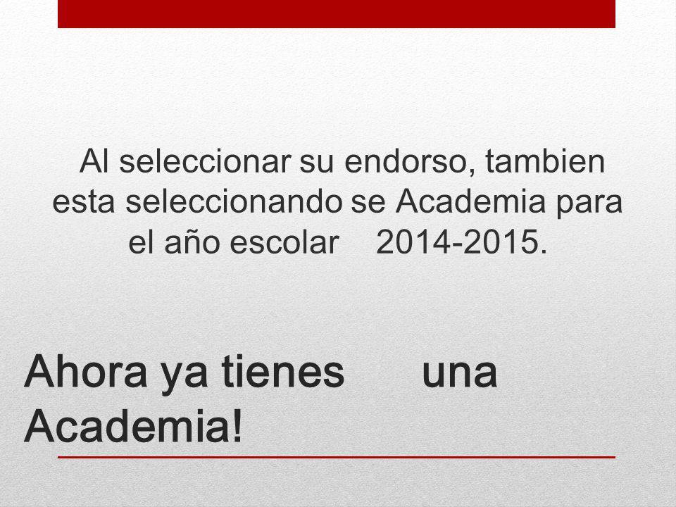 Ahora ya tienes una Academia.