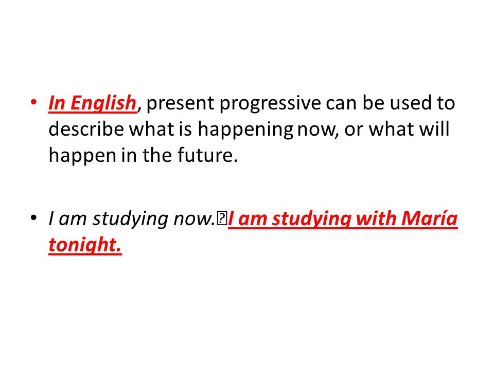 In English, present progressive can be used to describe what is happening now, or what will happen in the future.