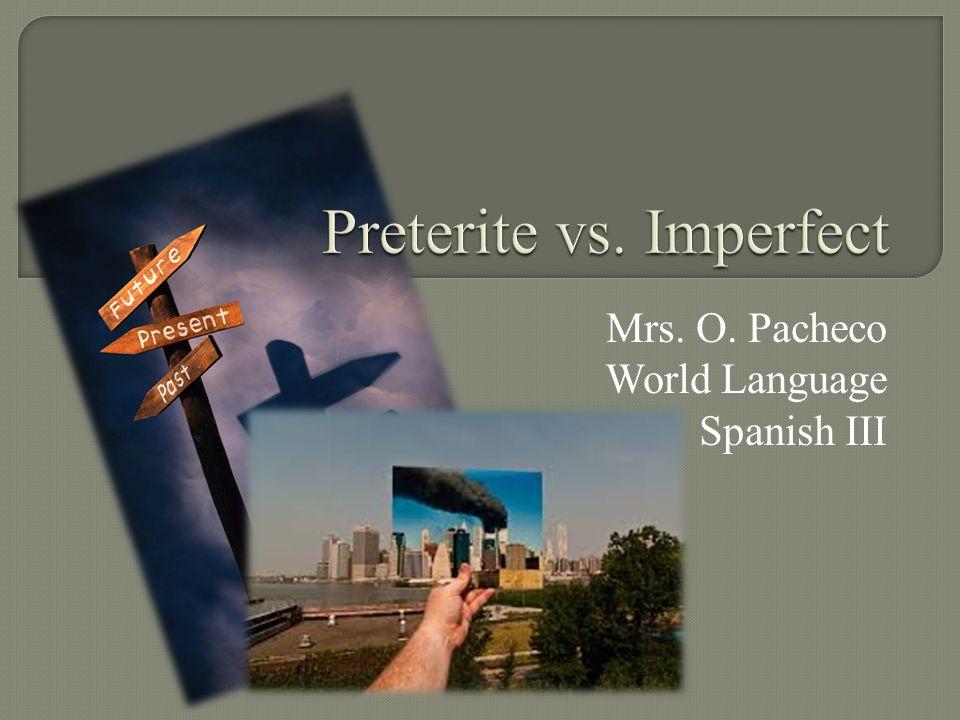Mrs. O. Pacheco World Language Spanish III
