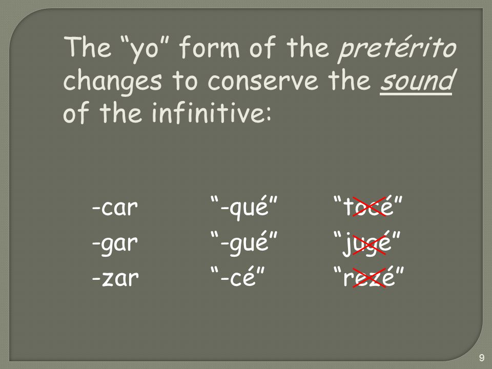 Most verbs can be put into either tense, depending upon the meaning.
