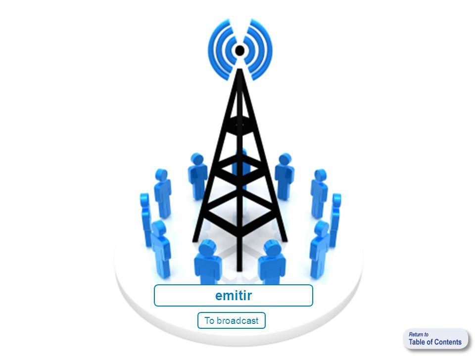 emitir To broadcast