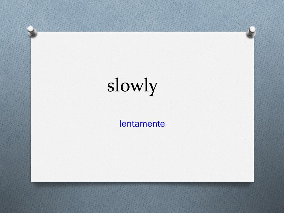 slowly lentamente