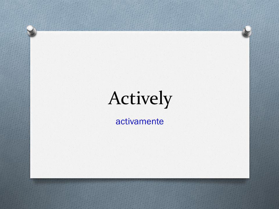 Actively activamente