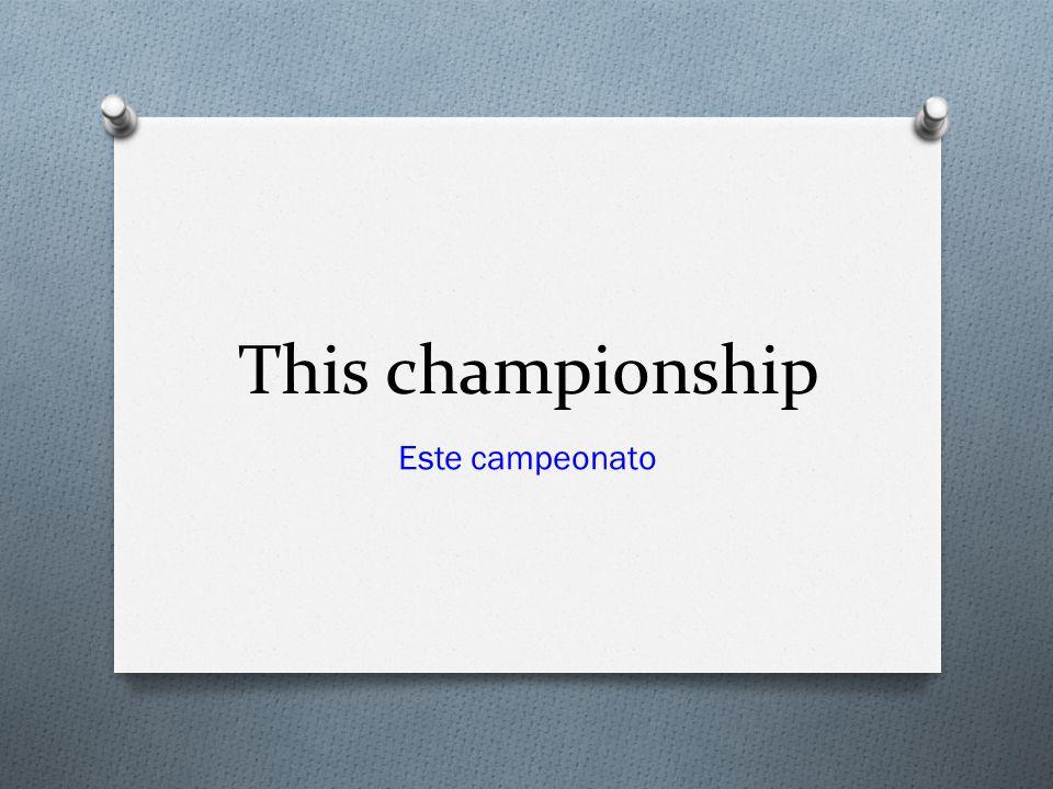 This championship Este campeonato