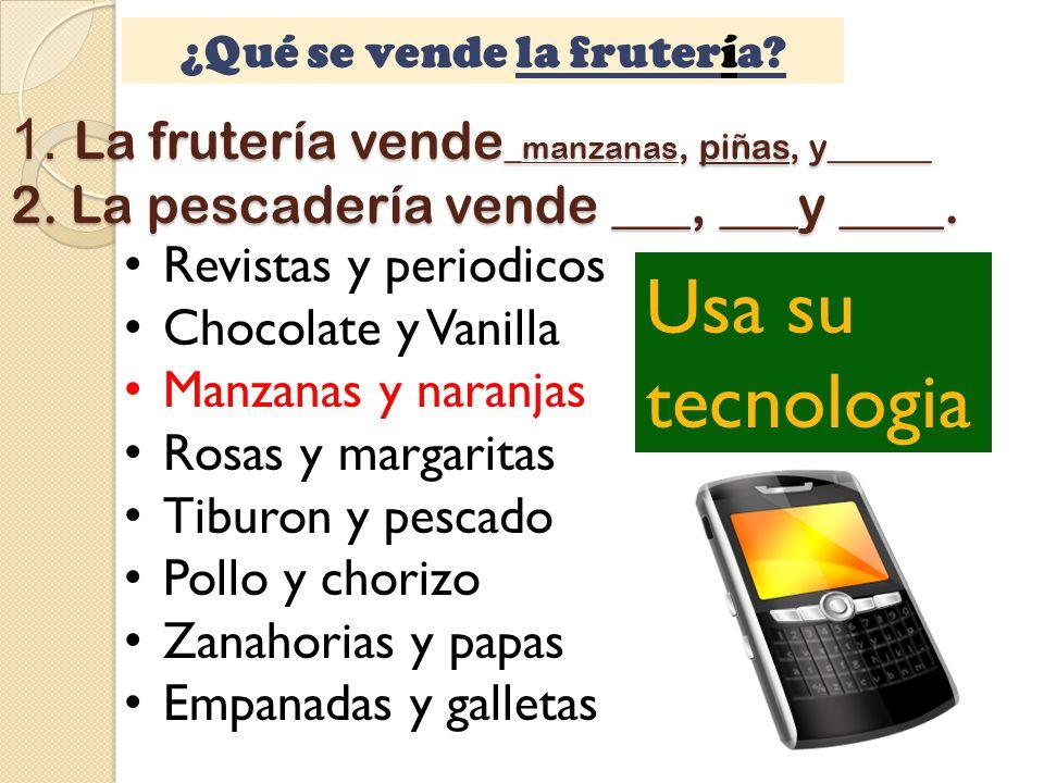 1. La frutería vende _ manzanas, piñas, y______ 2.