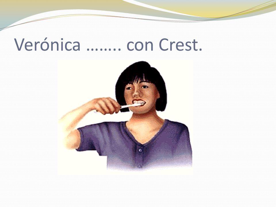 Verónica …….. con Crest.