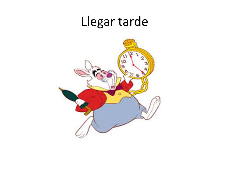 Llegar tarde