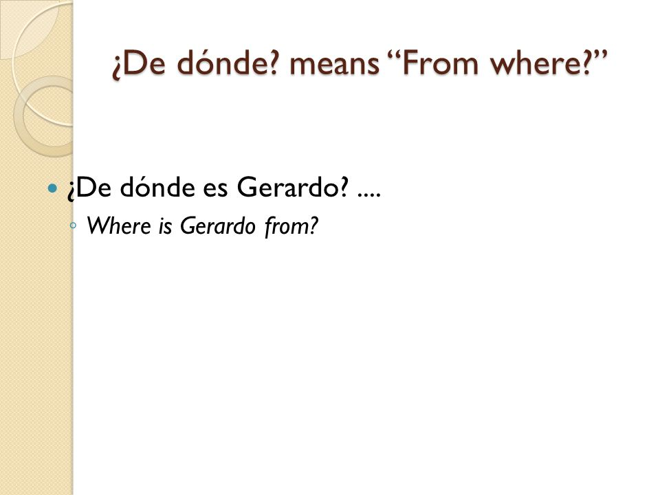 ¿Dónde.means Where. ¿Adónde. means To where.