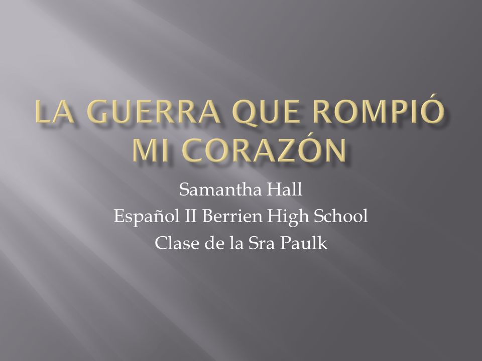 Samantha Hall Español II Berrien High School Clase de la Sra Paulk