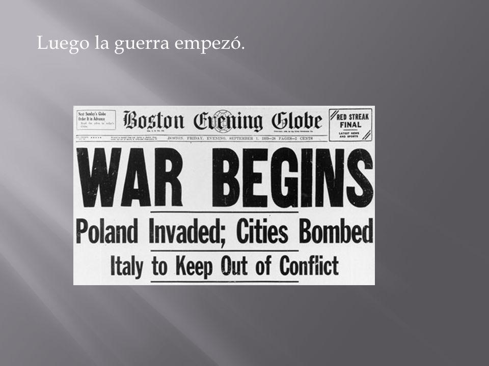 Luego la guerra empezó.