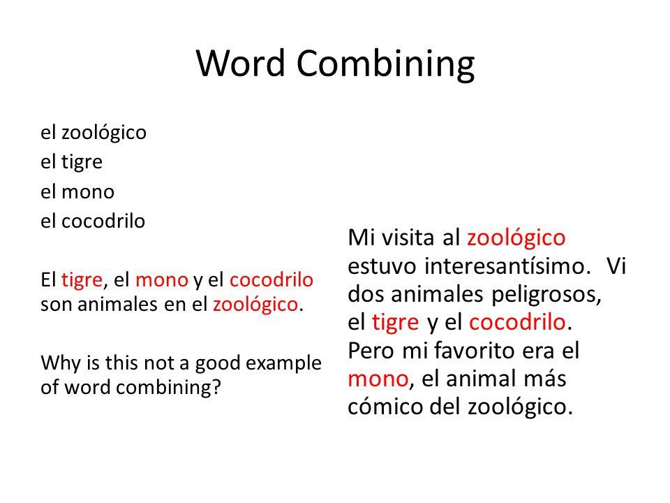 Word Combining el zoológico el tigre el mono el cocodrilo El tigre, el mono y el cocodrilo son animales en el zoológico. Why is this not a good exampl