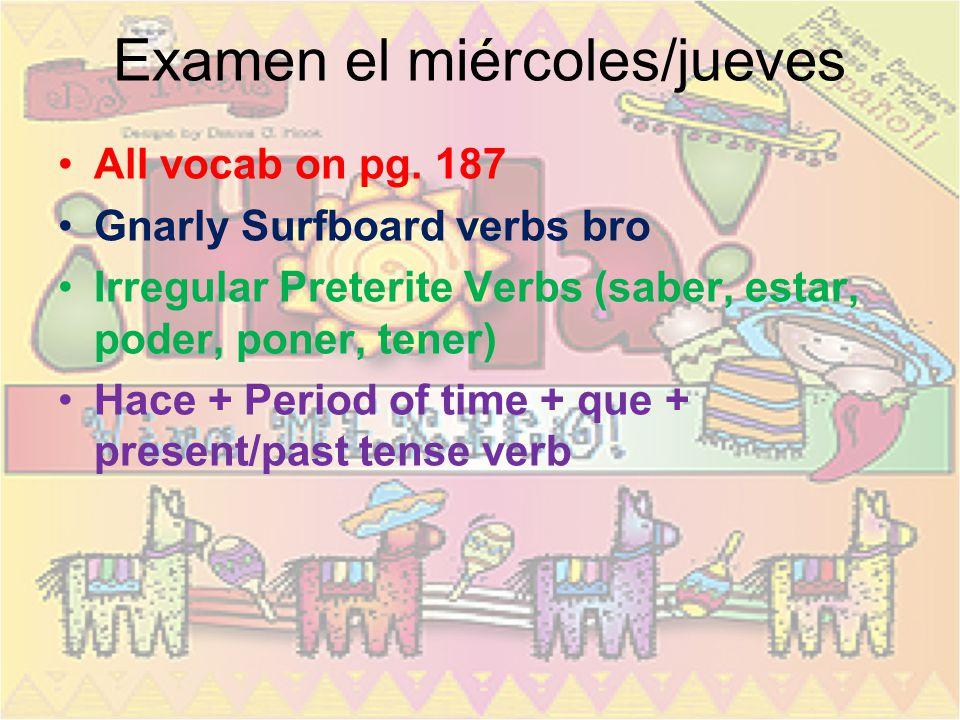 Please Have Out… Agendas: –Study for exam Tarea de anoche: –All students: Libreta pg. 142-143 ¡NUEVOS ASIENTOS!
