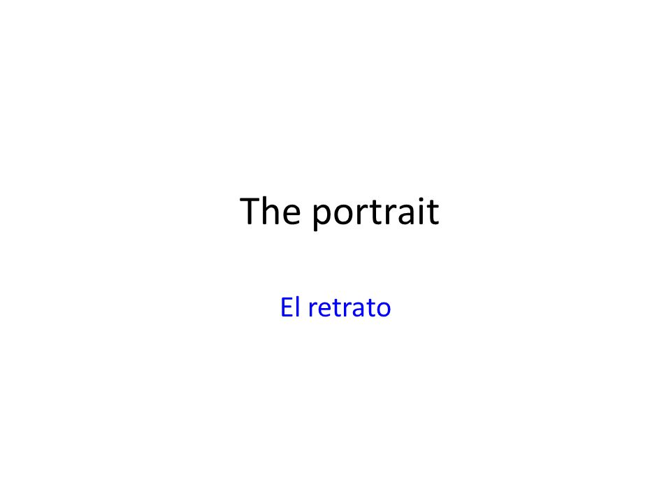 The portrait El retrato