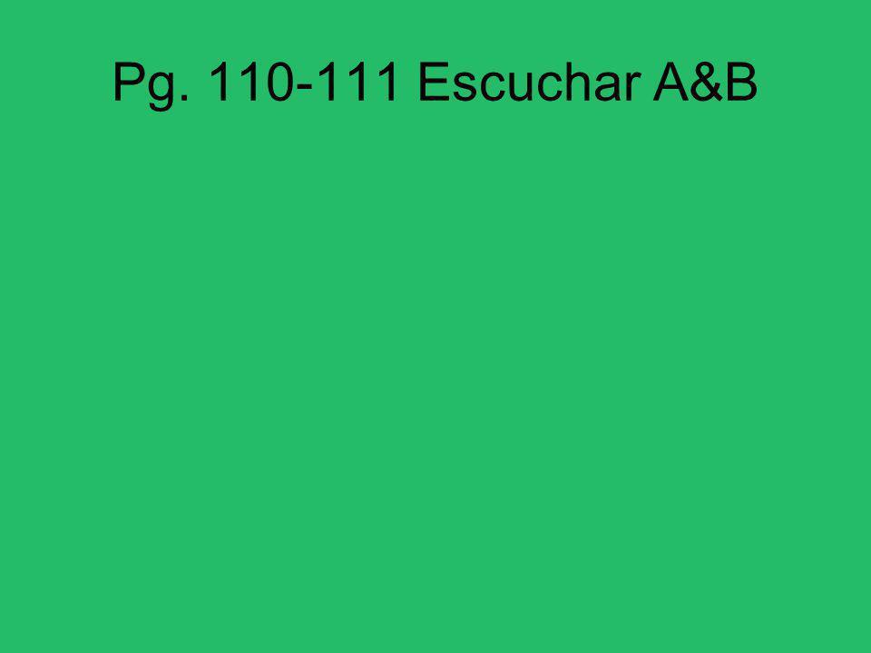 Pg. 110-111 Escuchar A&B