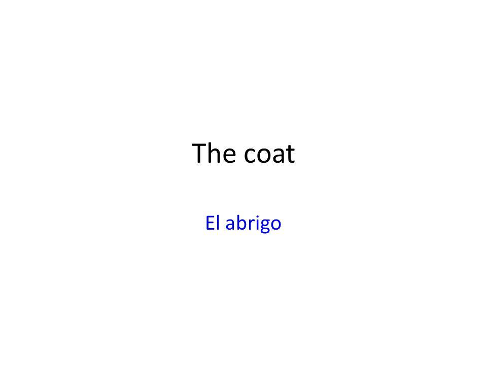 The coat El abrigo
