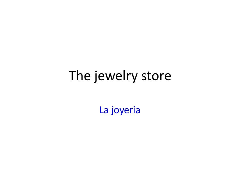 The jewelry store La joyería