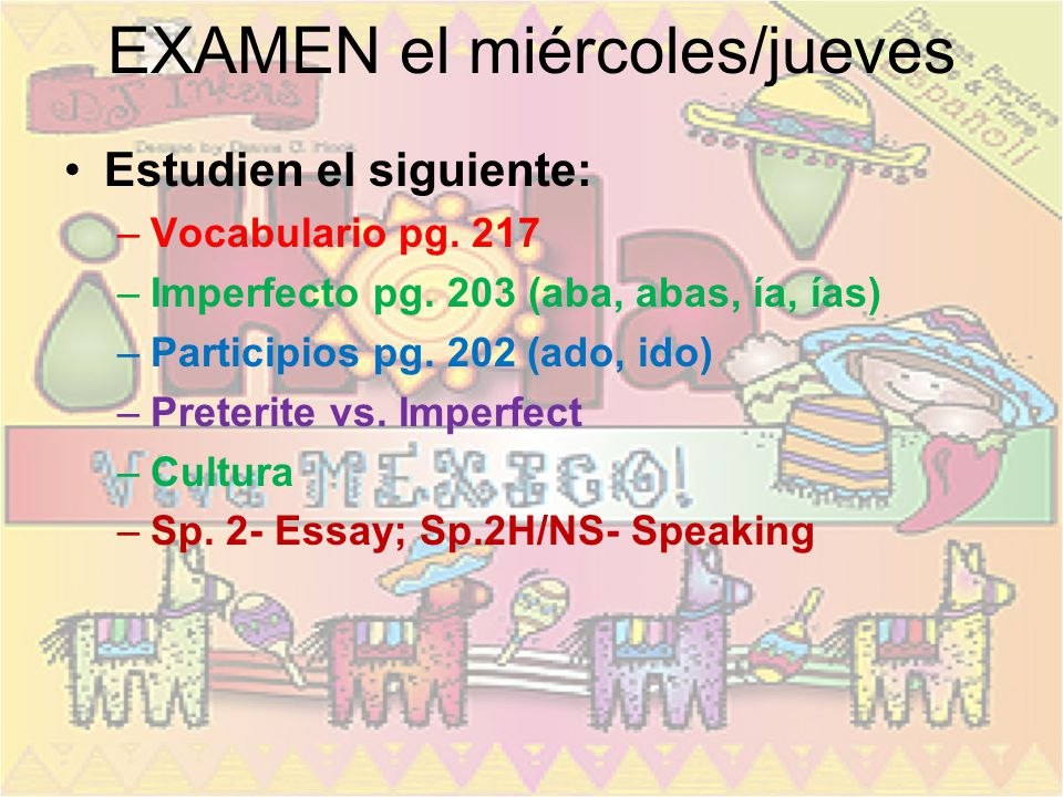 Please Have Out… Agendas: –All students: 3x1 pg. 241 All words under section Ancient Civilizations Tarea de anoche: Study for exam on block day