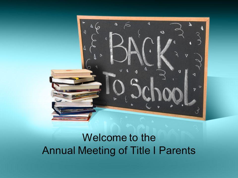 Bienvenidos a la Reunión Anual de los Padres de Título I