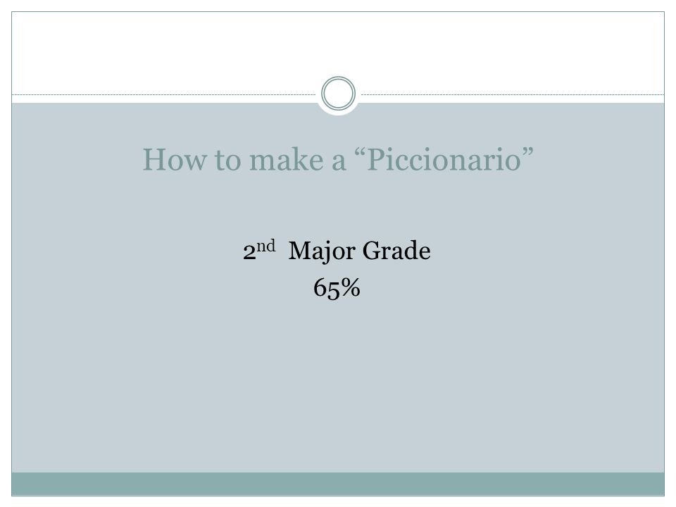 How to make a Piccionario 2 nd Major Grade 65%
