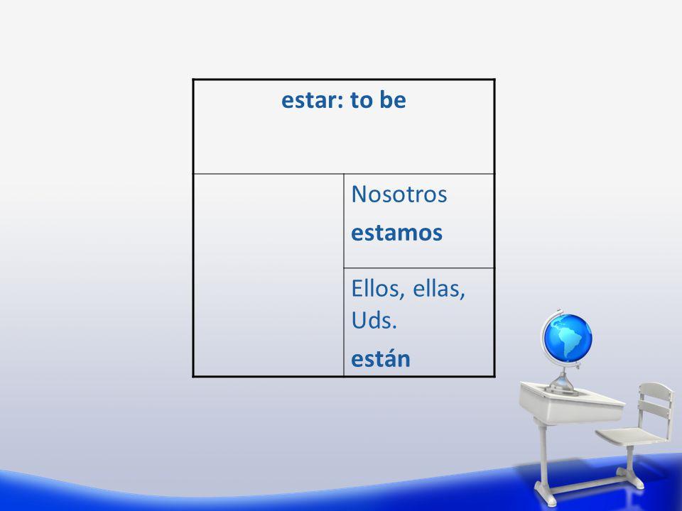 dar: to give Nosotros damos Ellos, ellas, Uds. dan
