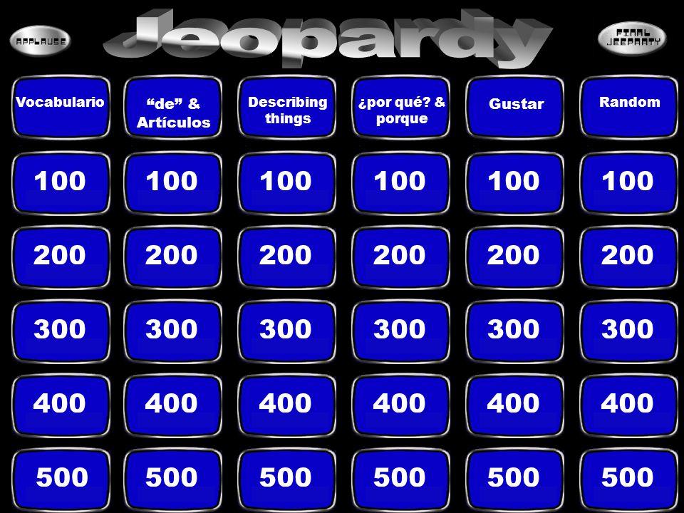 100 200 300 400 500 Vocabulario de & Artículos Describing things ¿por qué? & porque Gustar Random