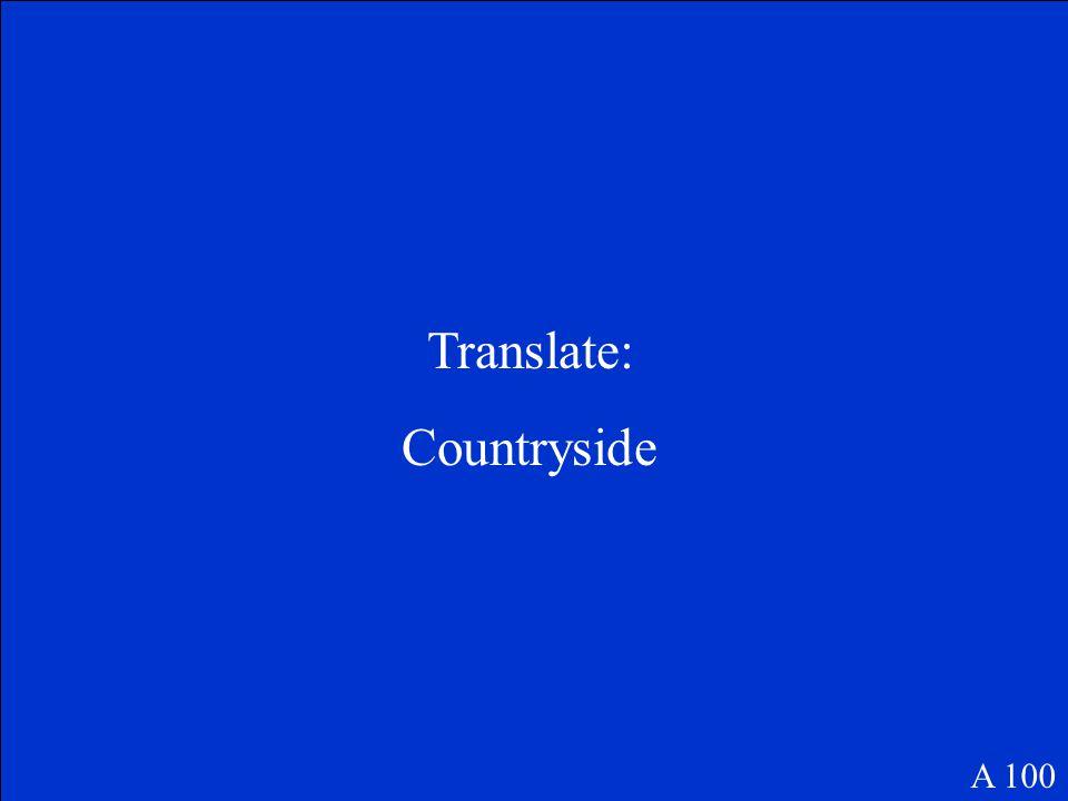Translate: Countryside A 100