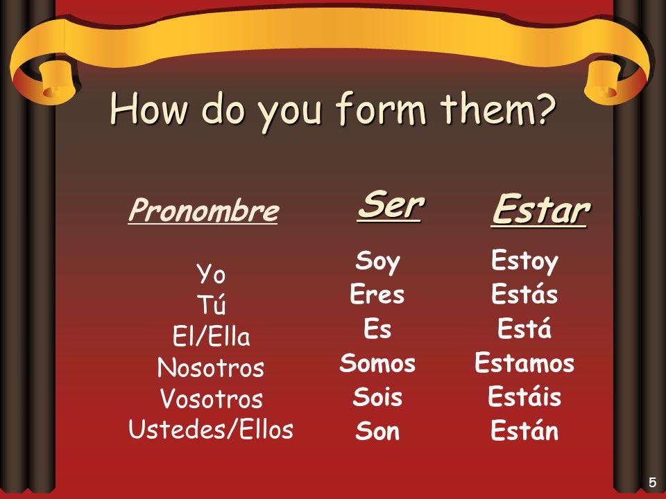 5 How do you form them.