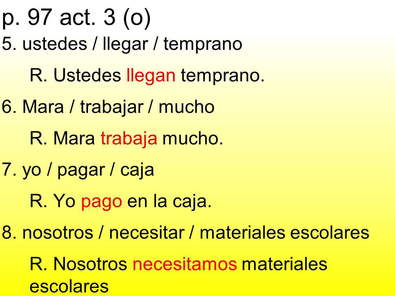 p.97 act. 3 (o) 1. yo / hablar / español / e inglés R.