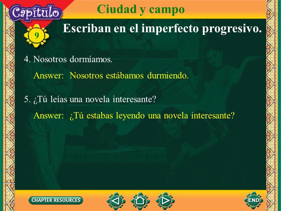 9 Answer: Marisol estaba trabajando en la tienda de ropa. 1. Marisol trabajaba en la tienda de ropa. Escriban en el imperfecto progresivo. Ciudad y ca