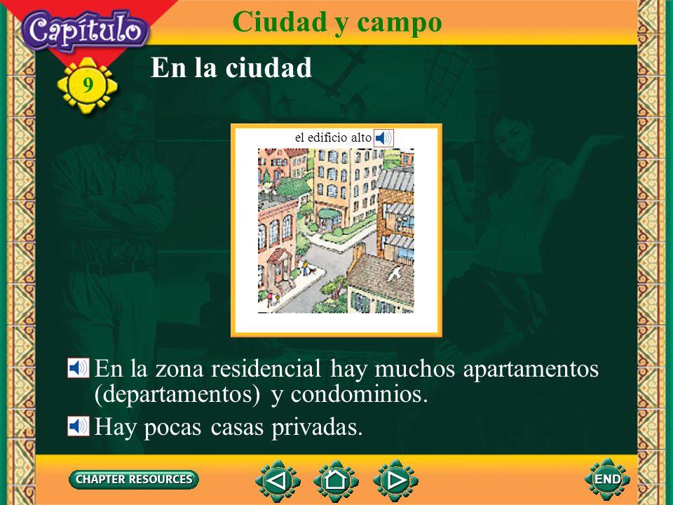 9 En la ciudad En la zona residencial hay muchos apartamentos (departamentos) y condominios.
