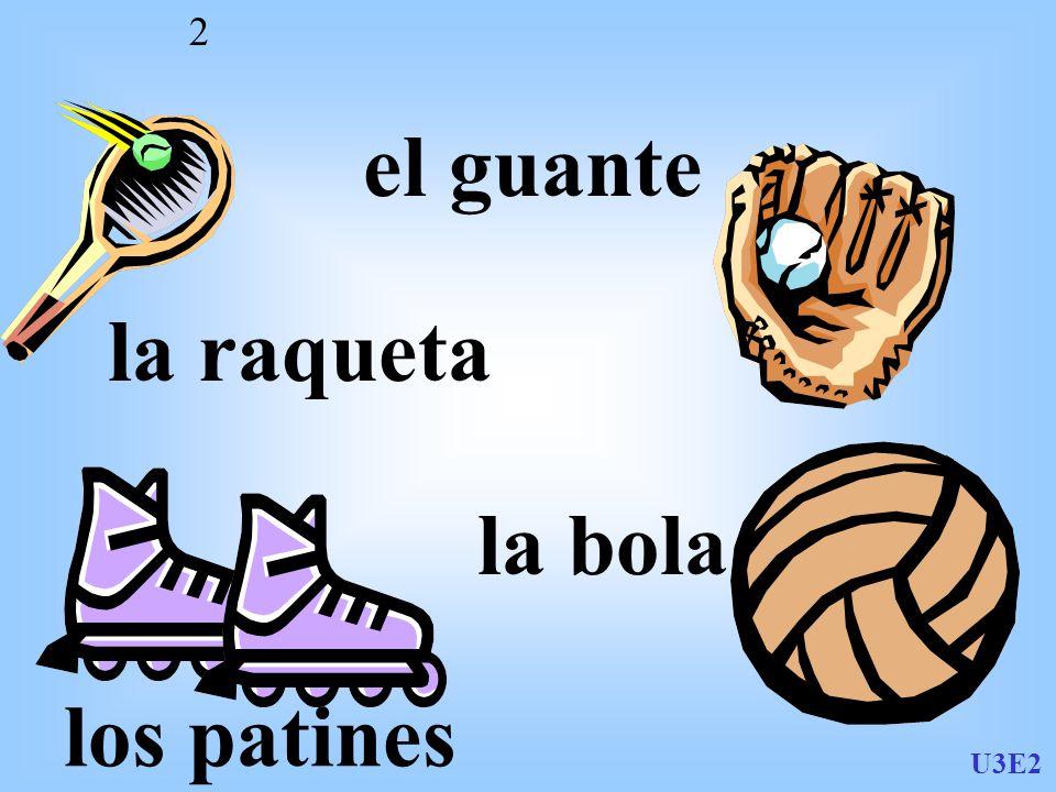 U3E2 2 la raqueta el guante los patines la bola