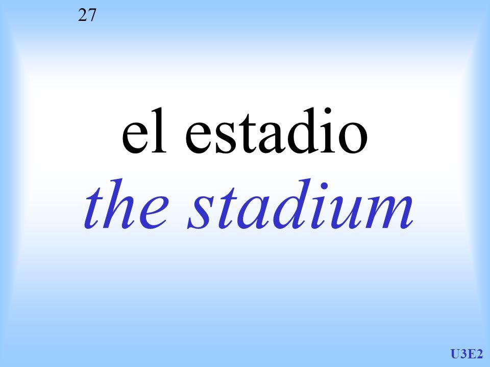 U3E2 27 el estadio the stadium