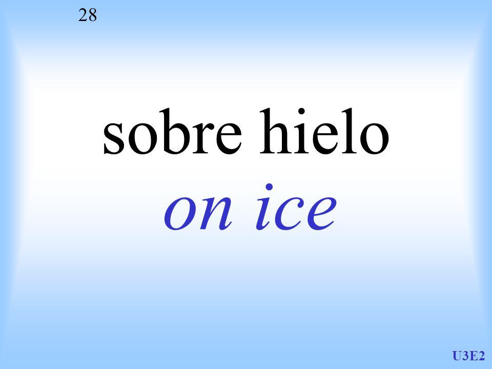 U3E2 28 sobre hielo on ice