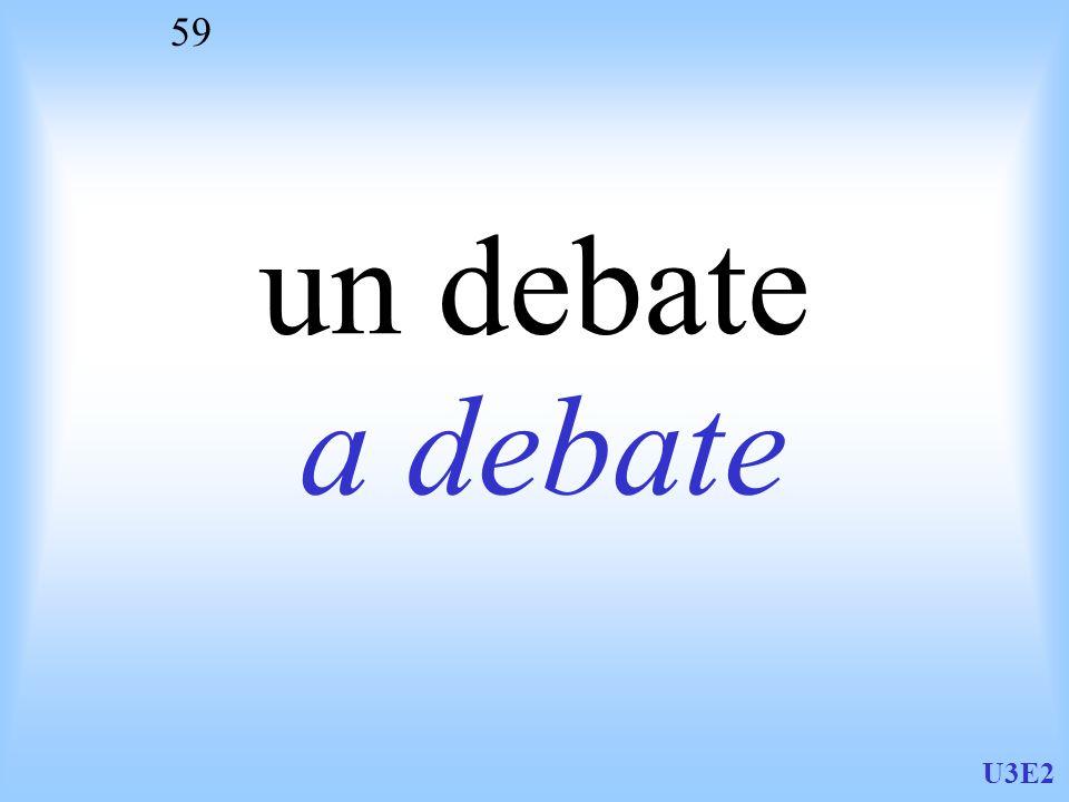 U3E2 59 un debate a debate