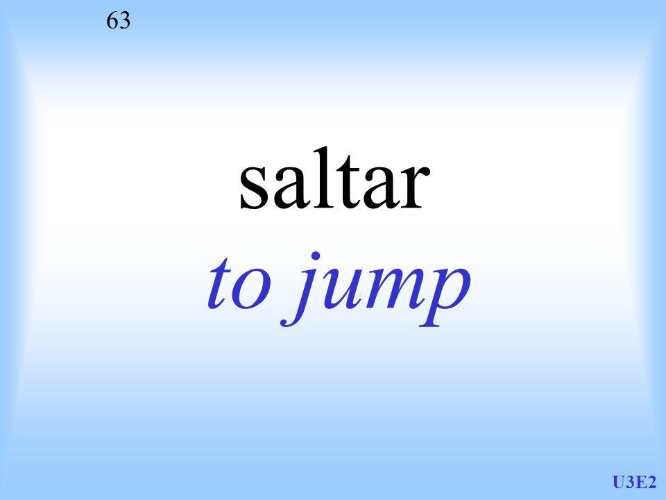 U3E2 63 saltar to jump