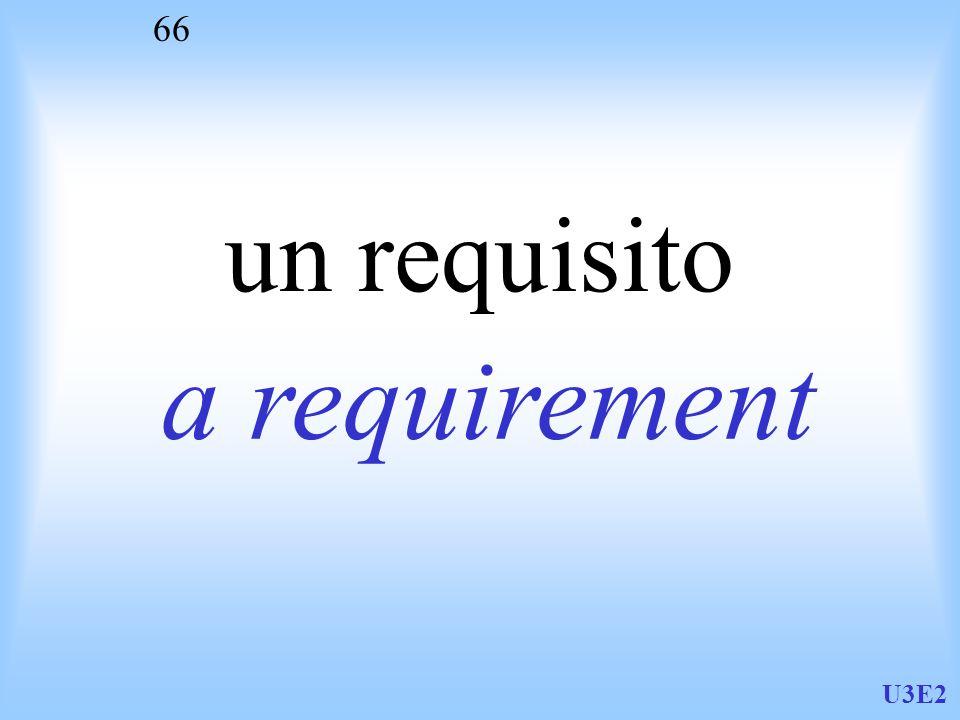 U3E2 66 un requisito a requirement