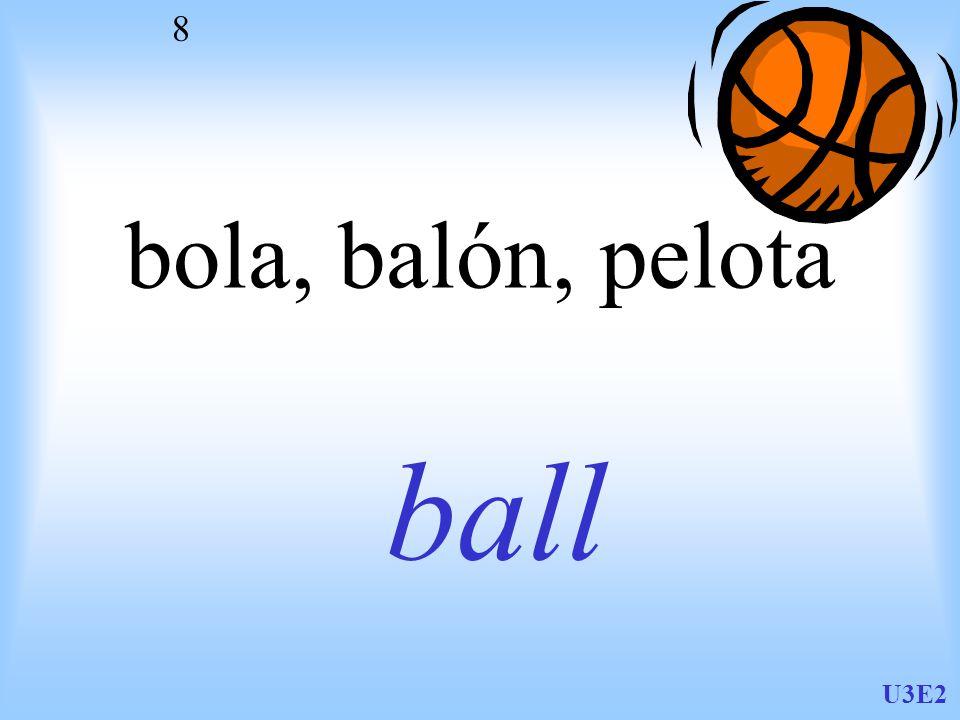 U3E2 8 bola, balón, pelota ball