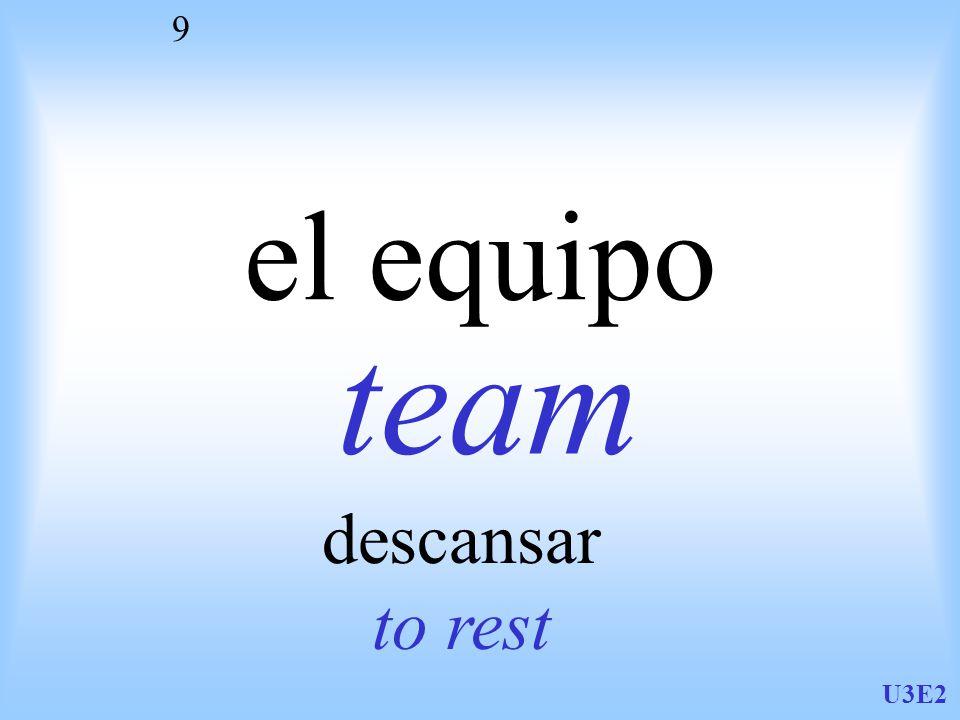 U3E2 9 el equipo team descansar to rest