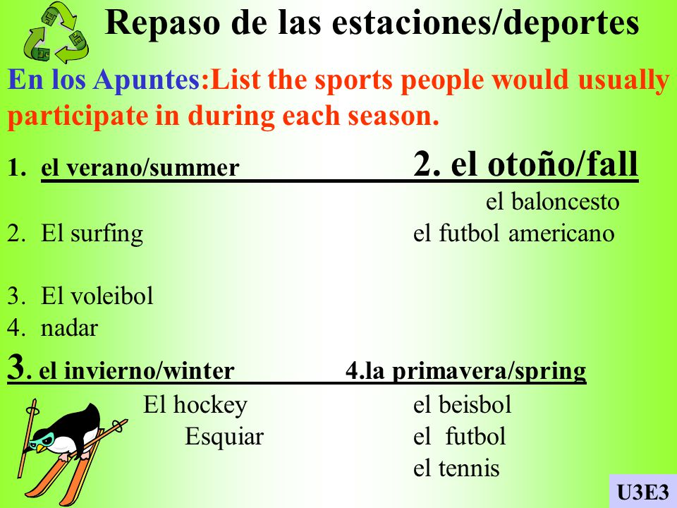 Repaso de las estaciones/deportes En los Apuntes:List the sports people would usually participate in during each season.