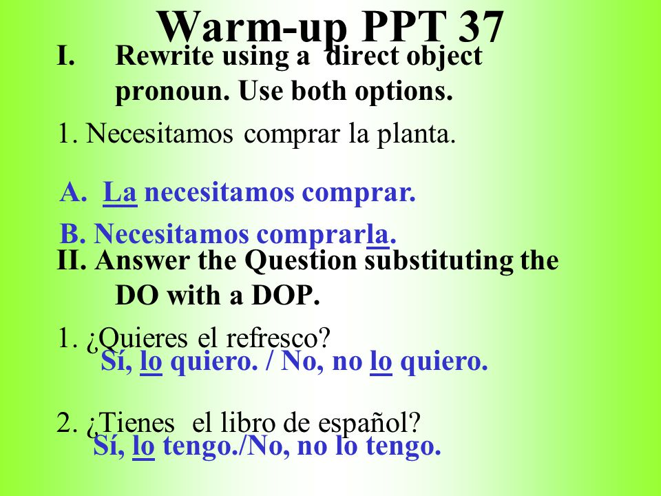 Warm-up PPT 37 I.Rewrite using a direct object pronoun.