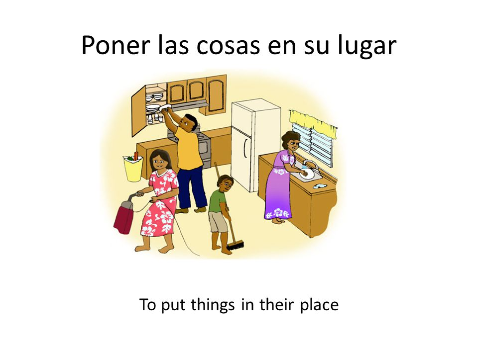 Poner las cosas en su lugar To put things in their place
