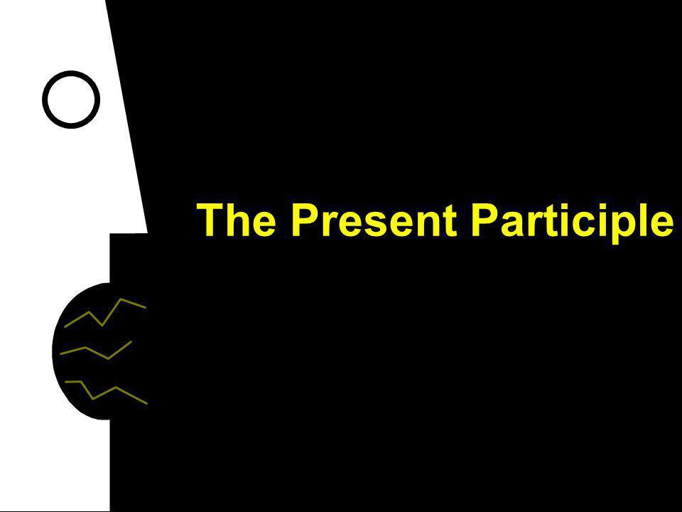 The Present Participle