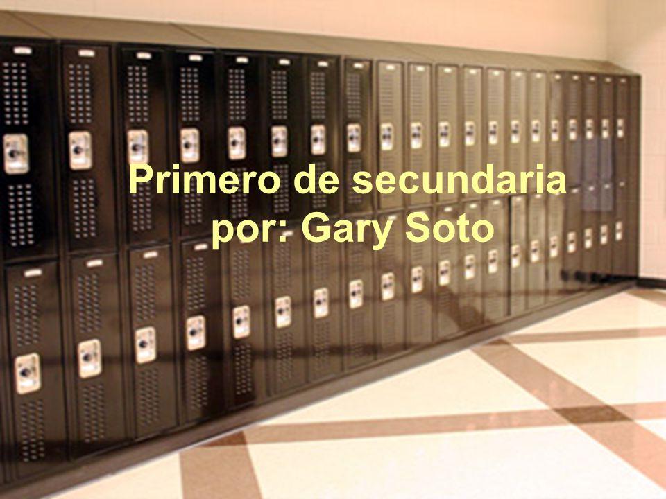 Primero de secundaria por: Gary Soto