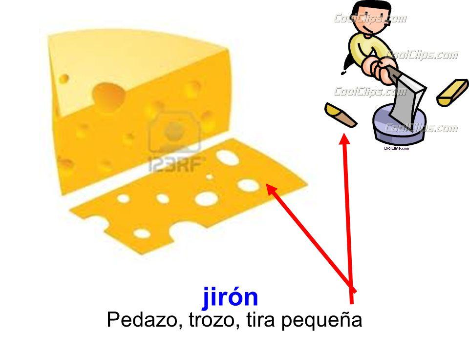 jirón Pedazo, trozo, tira pequeña