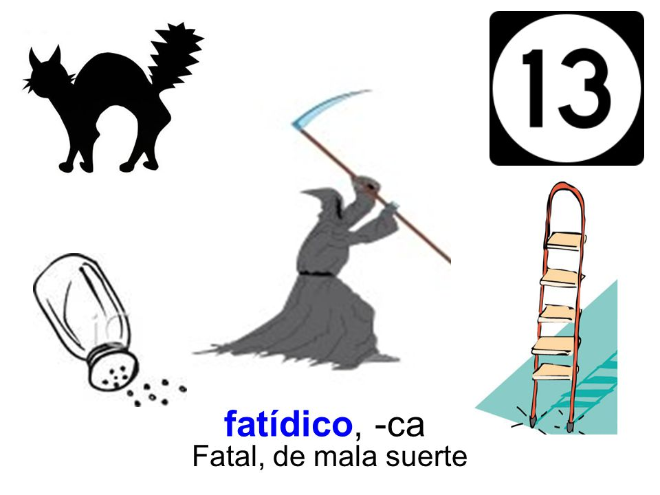 fatídico, -ca Fatal, de mala suerte