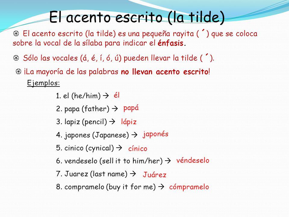 Posición de las sílabas 1.Última sílaba (primera sílaba) 2.Penúltima sílaba (segunda sílaba) 3.Antepenúltima sílaba (tercera sílaba) 4.Antes de la antepenúltima sílaba (cuarta sílaba) Ejemplo: Se ño ri ta Antes de la antepenúltima sílaba Antepenúltima sílaba Penúltima sílaba Última sílaba (1) (2) (4) (3) Antepenúltima sílaba